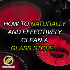 Cleaning Ceramic Glass Cooktop How To Naturally Clean A Glass Top Stove