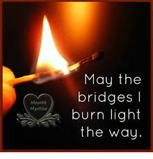 may the bridges i burn light the way vetements may the bridges mggnliz myazlca burn light the way meme on me me