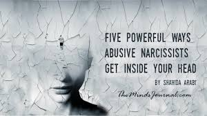 Narcissism And Vanity Five Powerful Ways Abusive Narcissists Get Inside Your Head The