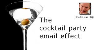 What Is Cocktail Party Effect - email marketing the cocktail party email effect email marketing