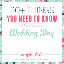 for your wedding 20 things you need to for your wedding day every last detail