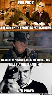 Django Meme - fun fact about django unchained by kickassia meme center