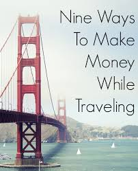 how to make money while traveling images 9 ways to make money while traveling diversified finances jpg