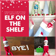 Buddy The Elf Christmas Decorations 15 Simple Elf On The Shelf Ideas For A Christmas Eve Grand Finale