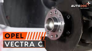 opel vectra b 2003 pamoka kaip pakeisti galinio rato guolis opel vectra c youtube