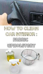 home products to clean car interior learn how to clean car interior fabric upholstery cars