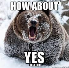 How About Yes Meme - how about yes bear weknowmemes generator