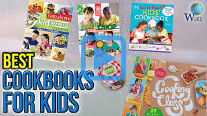 best cookbooks top 10 cookbooks for kids of 2017 video review