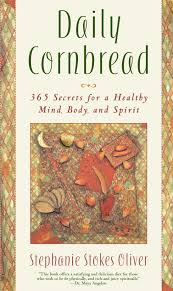 Stephanie Stokes Daily Cornbread 365 Ingredients For A Healthy Mind Body And