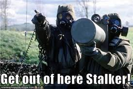 Memes About Stalkers - s t a l k e r know your meme
