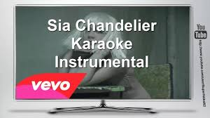 Sia Chandelier Free Sia Chandelier Karaoke Instrumental Lyrics Free