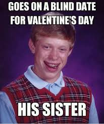 Cute Valentine Memes - goes on a blind date for valentine s day pictures photos and