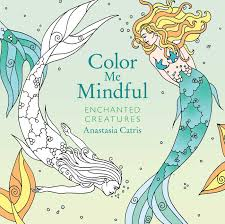 color me mindful enchanted creatures book by anastasia catris