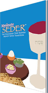 30 minute seder the haggadah that blends brevity with tradition passover seder haggadah