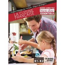 a la cuisine dire essentials la cuisine française