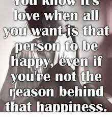 Happiness Meme - love when all you want is that person to be happy even if you re