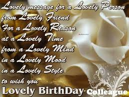 happy birthday quote coworker nice colleague birthday wishes lovely message for a lovely person