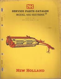 new holland model 460 haybine service parts catalog manual issue