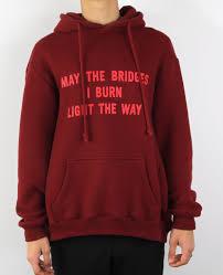 may the bridges i burn light the way vetements may the bridges i burn light the way hoodie backyard archive
