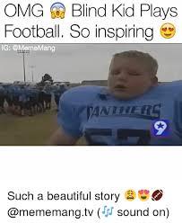 Blind Meme - 25 best memes about blind kid playing football blind kid