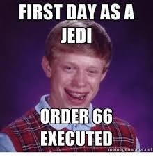 Et Is A Jedi Meme - first day as a jedi order66 executed memegeneratornet jedi meme