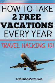 travel hacking images Travel hacking 101 how to take 2 free vacations every year jpg