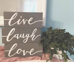 live laugh love signs live laugh love free hand homade wooden sign