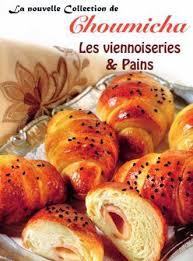 choumicha cuisine la cuisine algérienne choumicha les viennoiseries et pains