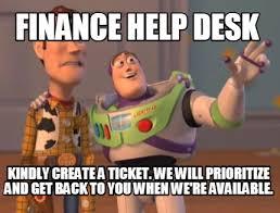 Help Desk Meme - meme creator finance help desk kindly create a ticket we will