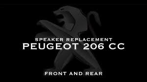 speaker replacement for peugeot 206 cc front u0026 rear youtube