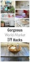 Diy Furniture Hacks Amazing World Market Diy Hacks Painted Furniture Ideas