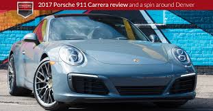 porsche carrera 2017 porsche 911 carrera review and a spin around denver
