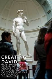creating david the story of michelangelo u0027s famous statue of david