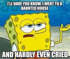 Haunted House Meme - best of the tough spongebob meme smosh