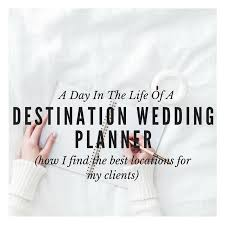 find a wedding planner a day in the of a destination wedding planner how i find