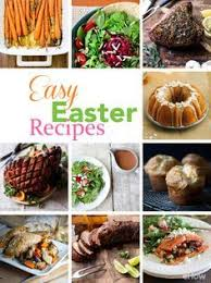 Great Easter Dinner Ideas More Than 40 Easter Dinner Ideas Easter Dinner Dinner Ideas And