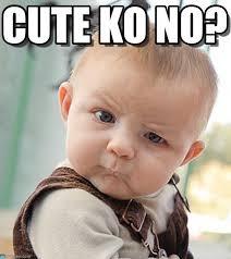 Cute Baby Meme - cute ko no sceptical baby meme on memegen