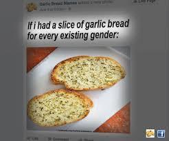 Garlic Bread Meme - transphobic meme of garlic bread joke about 2 genders creates a