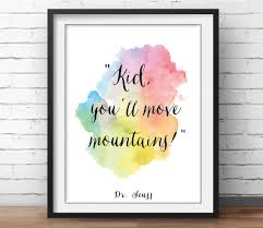dr seuss poster kid you u0027ll move mountains