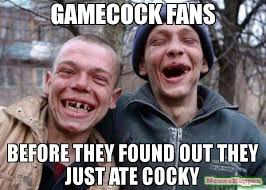 Cocky Meme - gamecock fans before they found out they just ate cocky meme ugly