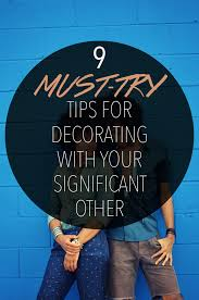 Tips For Decorating Your Home 9 Must Try Tips For Decorating With Your Significant Other