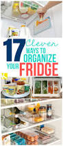 Organizing Kitchen Tips Best 25 Organize Fridge Ideas On Pinterest Refrigerator