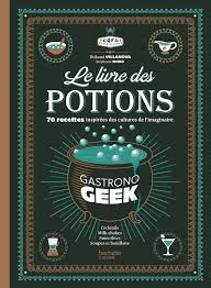 bon livre de cuisine amazon fr le livre des potions par gastronogeek thibaud