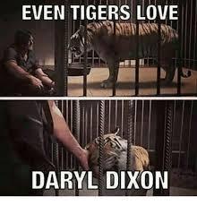 Daryl Meme - even tigers love daryl dixon meme on me me