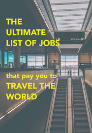 travel jobs images 95 best travel jobs images travel hacks travel jpg