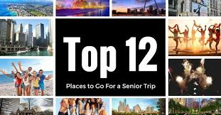 best places to go for a senior trip