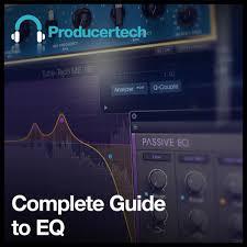 complete guide to eq eq tutorials master eq pro eq tips and