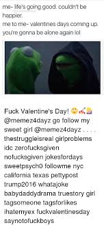 Fuck Valentines Day Meme - 25 best memes about fuck valentines day fuck valentines day memes