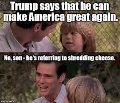 Shredding Meme - going to make america grate again imgflip