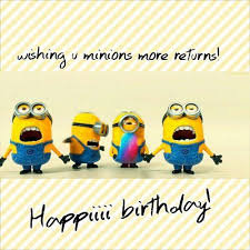 Happy Birthday Quotes 25 Funny Minions Happy Birthday Quotes Funny Minions Memes
